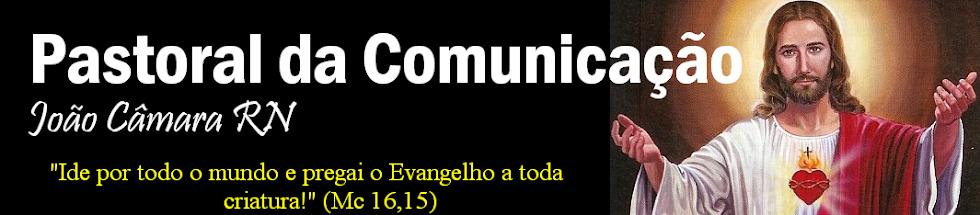 Pastoral da Comunicação  João Câmara RN