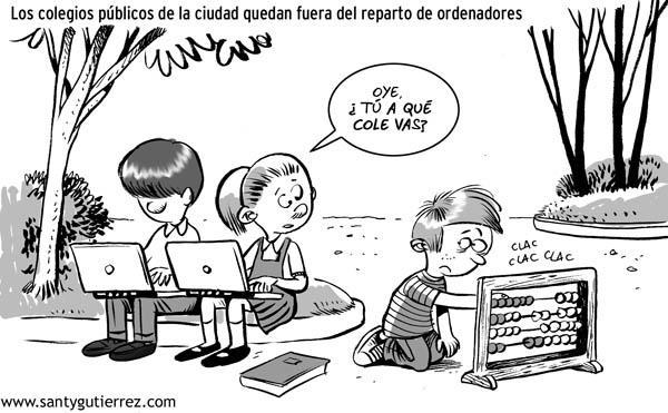 Debuxo de Santy Gutiérrez no que dous nenos que están con seus portátiles lle preguntan a outro que está cun ábaco ¿Tú a que cole vas? Vese a lenda LOS COLEGIOS PÚBLICOS DE LA CIUDAD QUEDAN FUERA DEL REPARTO DE ORDENADORES