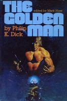 The Golden Man by Philip K. Dick first hardcover printing front cover