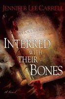 Interred with Their Bones by Jennifer Lee Carrell front cover