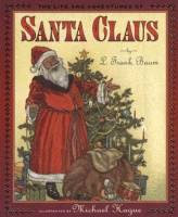 The Life and Adventures of Santa Claus by L. Frank Baum illustrated by Michael Hague front cover