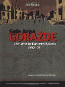 Safe Area Gorazde, The War in Eastern Bosnia 1992-1995 by Joe Sacco front cover