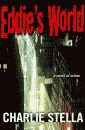 'Eddie's World, A Novel of Crime' by Charlie Stella hardcover edition front cover