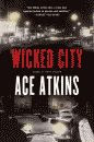 'Wicked City' by Ace Atkins hardcover edition front cover