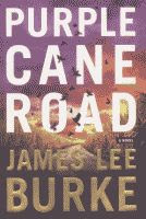 Purple Cane Road by James Lee Burke front cover