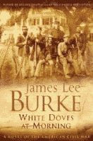 White Doves at Morning by James Lee Burke front cover