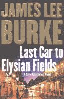 Last Car to Elysian Fields by James Lee Burke front cover