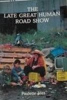 The Late Great Human Road Show by Paulette Jiles front cover
