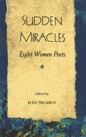 Sudden Miracles, Eight Women Poets edited by Rhea Tregebov front cover