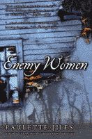 Enemy Women by Paulette Jiles Canadian edition front cover