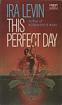 The front cover of 'This Perfect Day' by Ira Levin, cover art by Jerome Podwil.