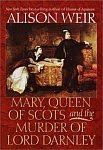 A color photo of the front cover of 'Mary, Queen of Scots and the Murder of Lord Darnley' by Alison Weir.