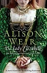 A color photo of the front cover of 'The Lady Elizabeth' by Alison Weir.