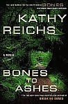 A color photo of the front cover of 'Bones to Ashes' by Kathy Reichs.