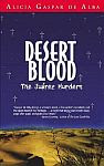 A color photo of the front cover of 'Desert Blood' by Alicia Gaspar de Alba.