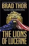The front cover of 'The Lions of Lucerne' by Brad Thor.