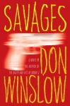 A color photo of the front cover of 'Savages' by Don Winslow.