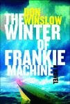 A color photo of the front cover of 'The Winter of Frankie Machine' by Don Winslow.