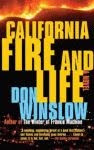 A color photo of the front cover of 'California Fire and Life' by Don Winslow.