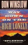A color photo of the front cover of 'Way Down on the High Lonely' by Don Winslow.