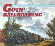 "color photo of the front cover of the hard cover edition of ""Goin"" Railroading"""