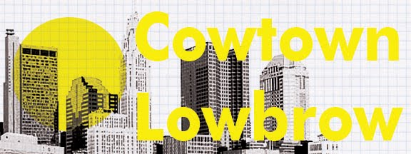Cowtown Lowbrow