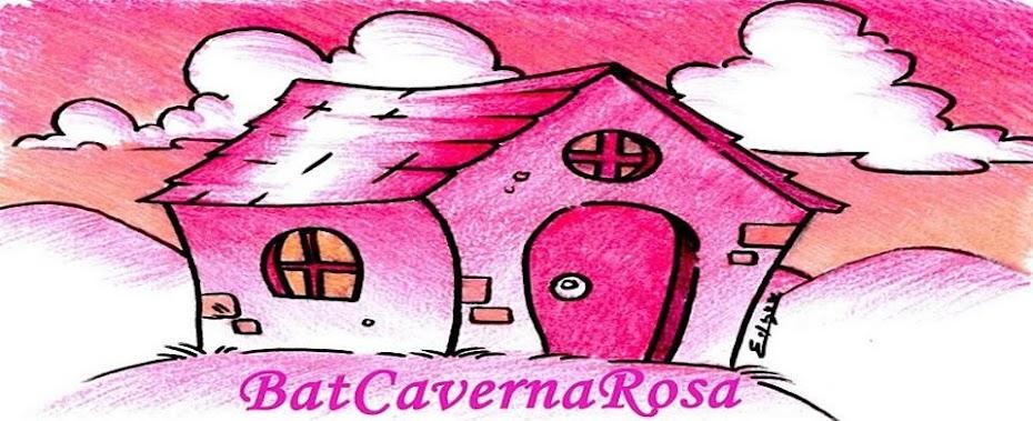 BatCaverna Rosa