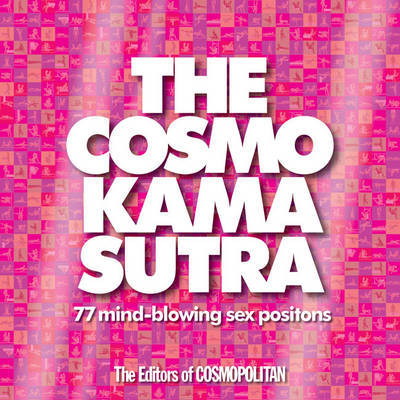 77 mind-blowing sex positions. Author/s: The Editors of Cosmopolitan