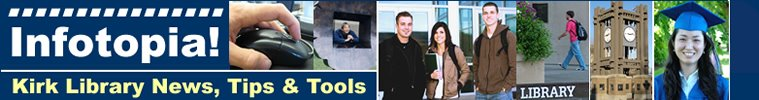 Infotopia: Kirk Library News, Tips, & Tools