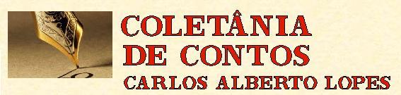 Coletânia de Contos de Carlos alberto Lopes