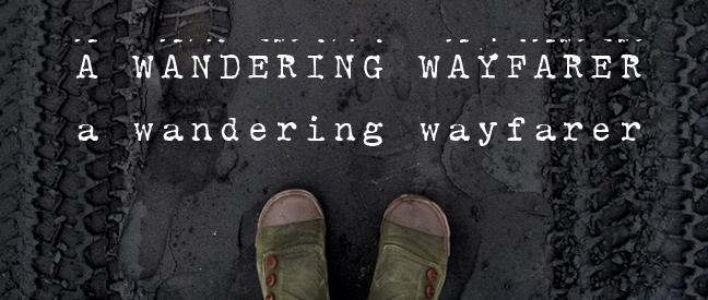 a wandering wayfarer