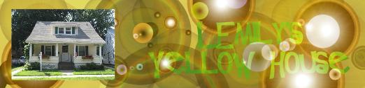 LEmily's Yellow House