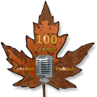 Canadian Podcast Century Club!
