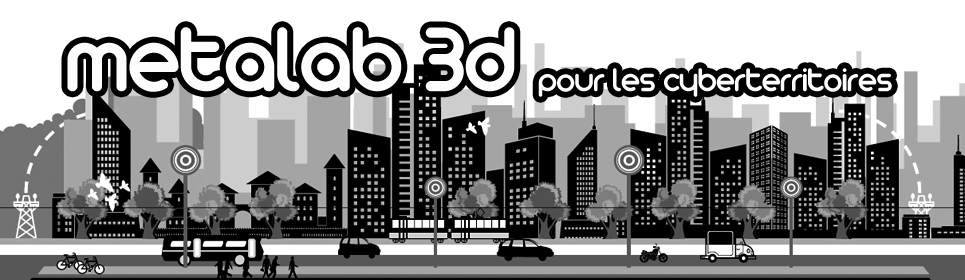 MetaLab 3D pour les CyberTerritoires