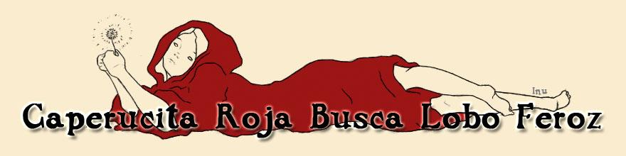 Caperucita Roja busca Lobo Feroz