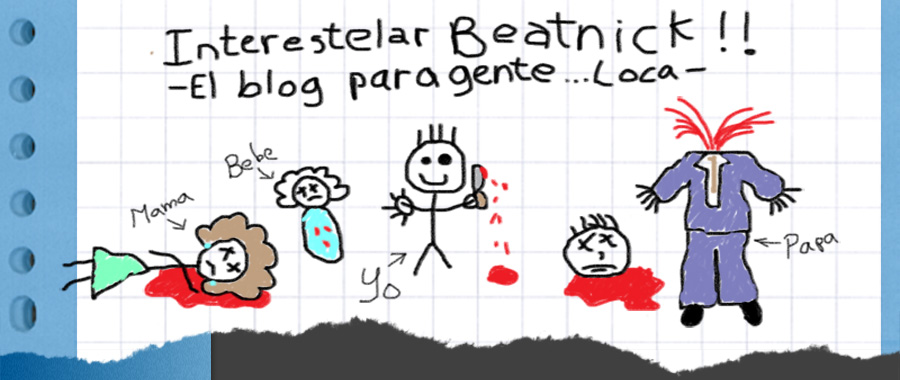 Interestelar Beatnick: El Blog Para Gente Loca