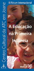 """Comunicação apresentada no III Fórum Internacional """"A Educação na Primeira Infância"""""""