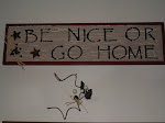 HEY....BE NICE OR GO HOME!