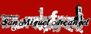 DESDE AQUÍ PODÉIS ENTRAR EN LA WEB DE LA Parroquia de San Miguel Arcangel