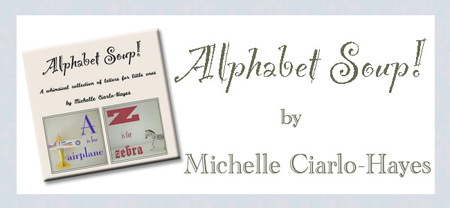 """Alphabet Soup!"" by Michelle Ciarlo-Hayes"