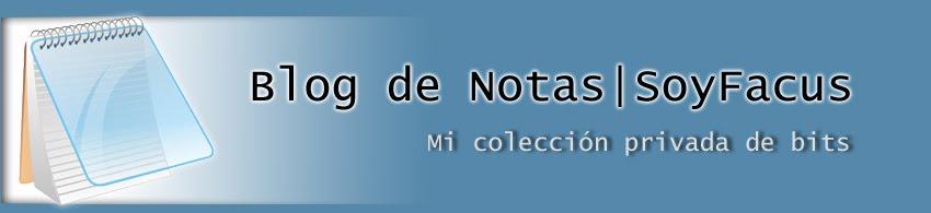 Blog de Notas | Soy Facus