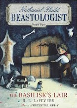 Nathaniel Fludd: Beastologist. The Basilisk&#39;s Lair