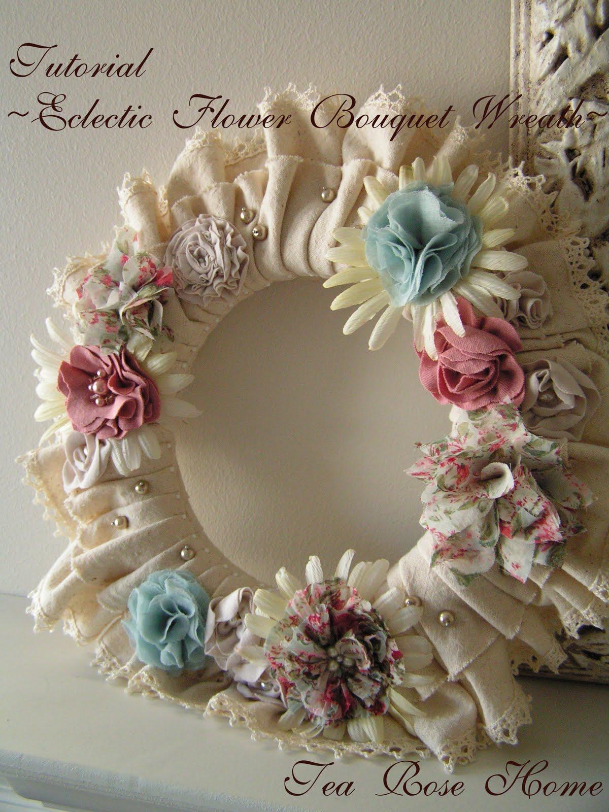 Tea Rose Home Tutorial Eclectic Flower Bouquet Wreath