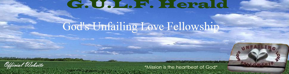 G.U.L.F. Herald - God's Unfailing Love Fellowship