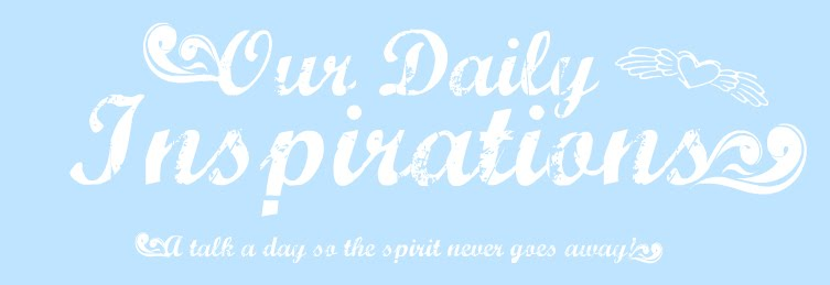 Our Daily Inspirations