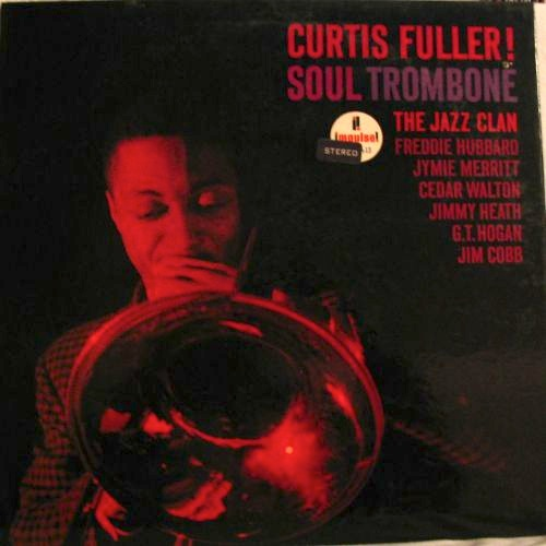 Curtis Fuller Soul Trombone And The Jazz Clan