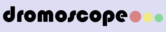 Dromoscope
