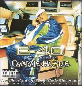 E-40 - Charlie Hustle: The Blueprint Of A Self-made Millionaire