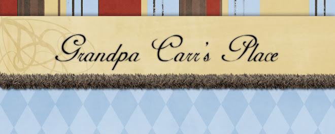 Grandpa Carr's Place