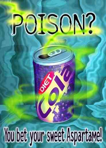 http://2.bp.blogspot.com/_rGg84X04BIU/RusJnnaurFI/AAAAAAAABD4/7dK-TQYb88U/s400/aspartame-poison.jpg